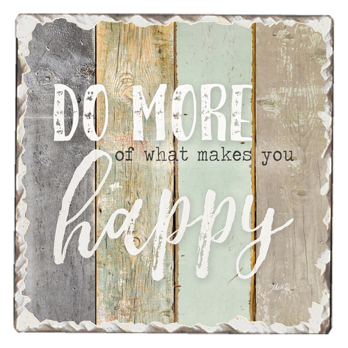 Do more of what makes you happy tile ocaster