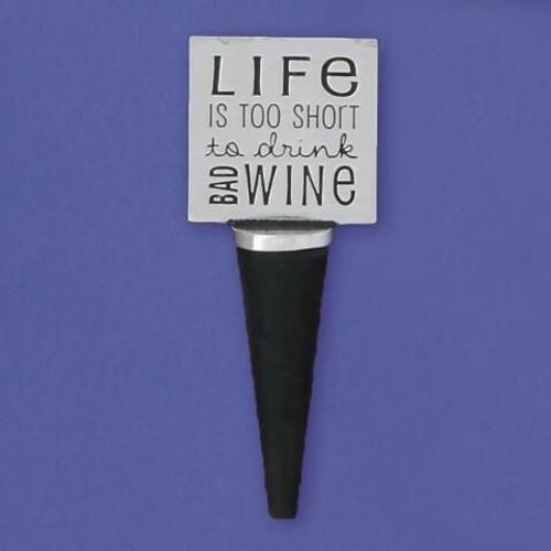 Lifes Too Short Bottle Stopper Wendell August