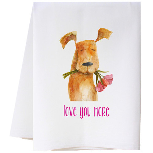 Love You More Dog Flour Sack Towel Wendell August