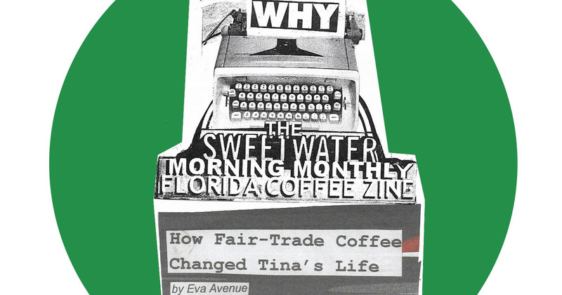 Why Fair Trade? How Fair Trade Coffee Changed Tina's Life