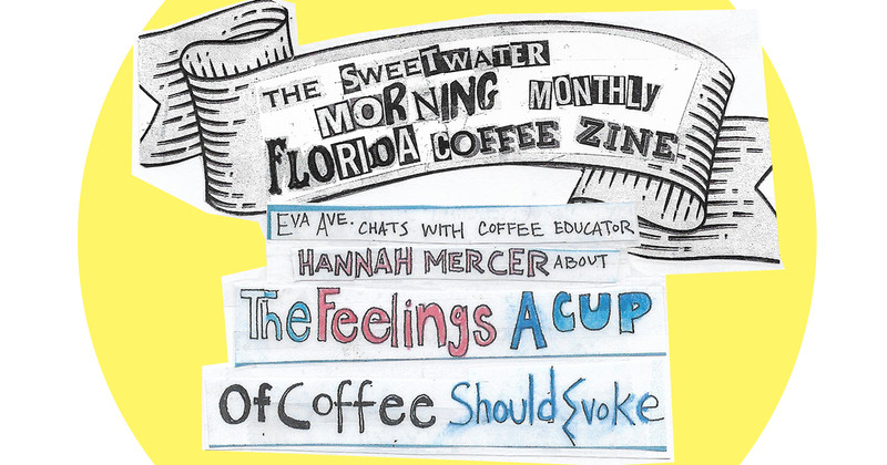 The Feelings A Cup Of Coffee Evokes feat. Coffee Educator Hannah Mercer