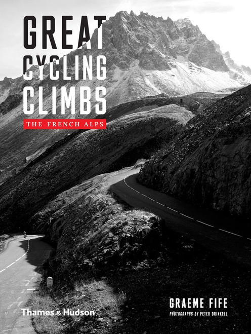 Great Cycling Climbs: The French Alps