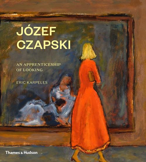 Józef Czapski: An Apprenticeship of Looking