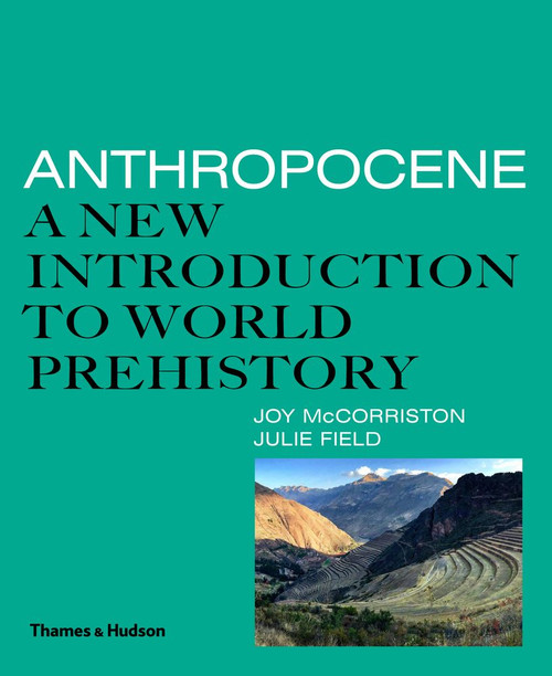 Anthropocene: A New Introduction to World Prehistory