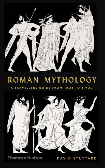 Roman Mythology: A Traveller's Guide from Troy to Tivoli