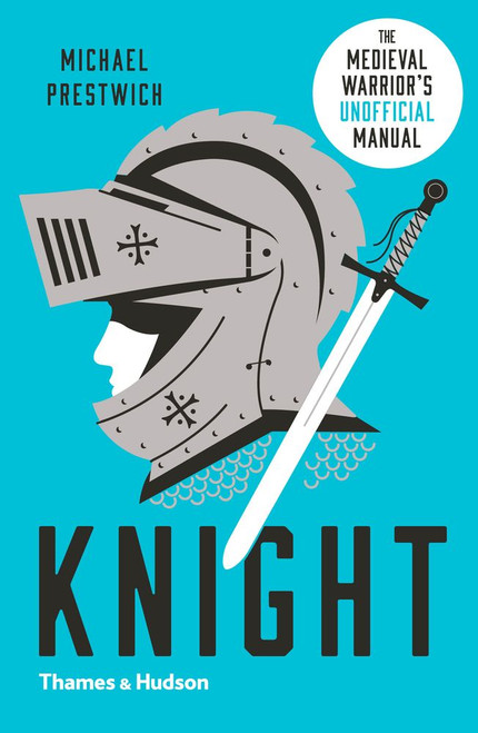 Knight: The Medieval Warrior's (Unofficial) Manual