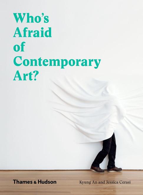 Who's Afraid of Contemporary Art?