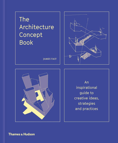 The Architecture Concept Book: An inspirational guide to creative ideas, strategies and practices