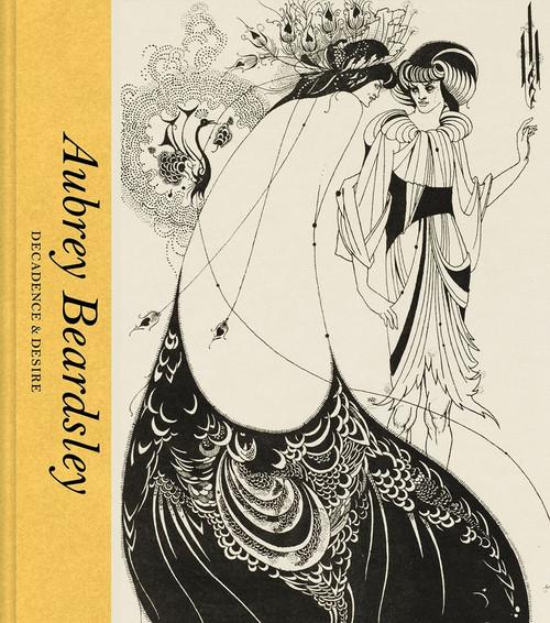 Aubrey Beardsley: Decadence & Desire