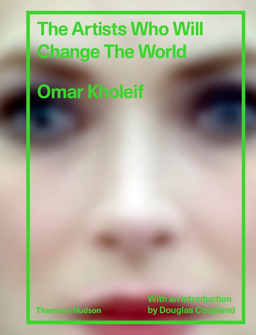 The Artists Who Will Change the World