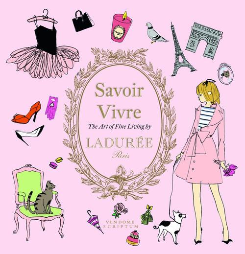 Savoir Vivre by Ladurée: The Art of Fine Living