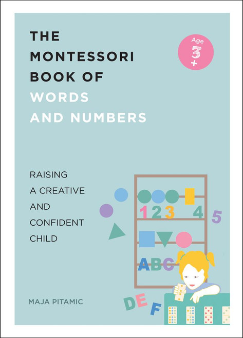 The Montessori Book of Words and Numbers: Raising a Creative and Confident Child