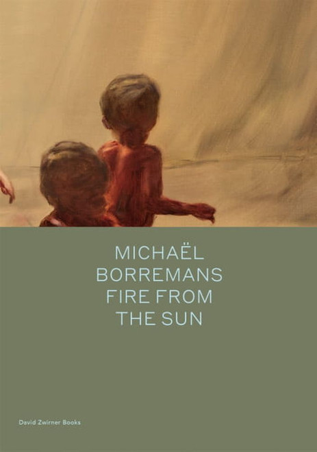 Michaël Borremans: Fire from the Sun (English & Traditional Chinese edition)