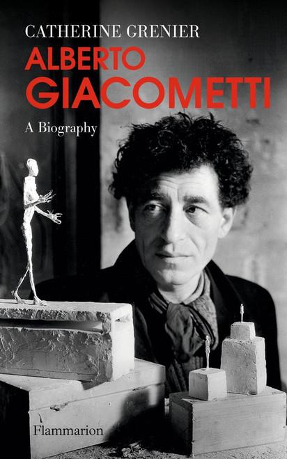 Alberto Giacometti: A Biography