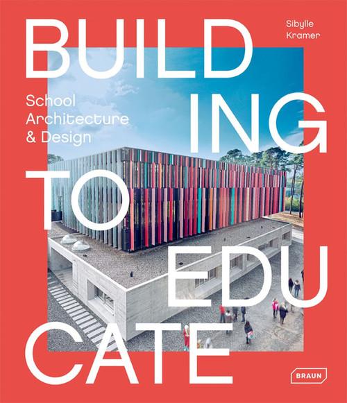 Building to Educate: School Architecture & Design
