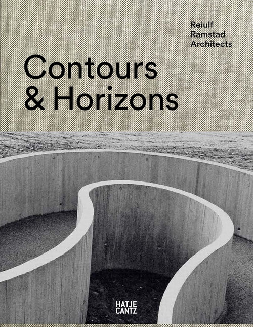 Reiulf Ramstad Architects : Contours & Horizons