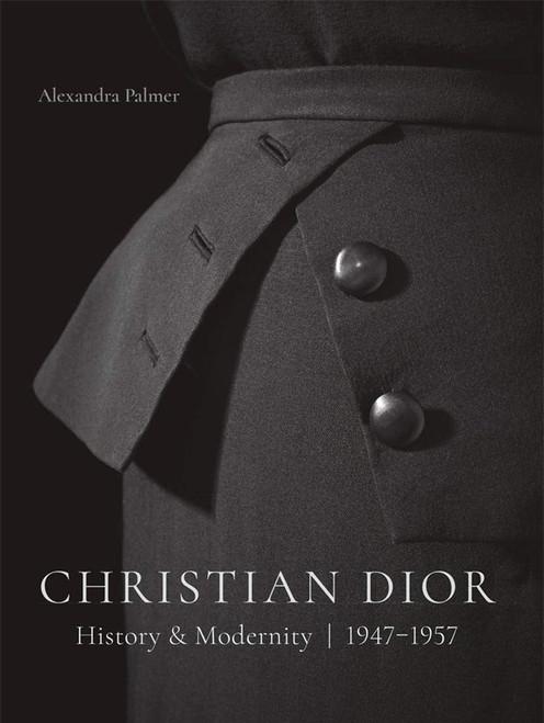 Christian Dior: History and Modernity, 1947 - 1957
