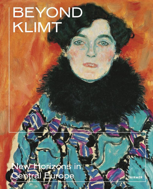 Beyond Klimt: New Horizons in Central Europe