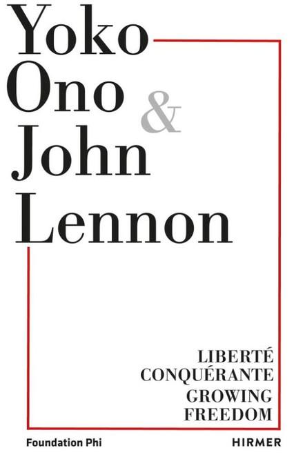 Yoko Ono: Growing Freedom