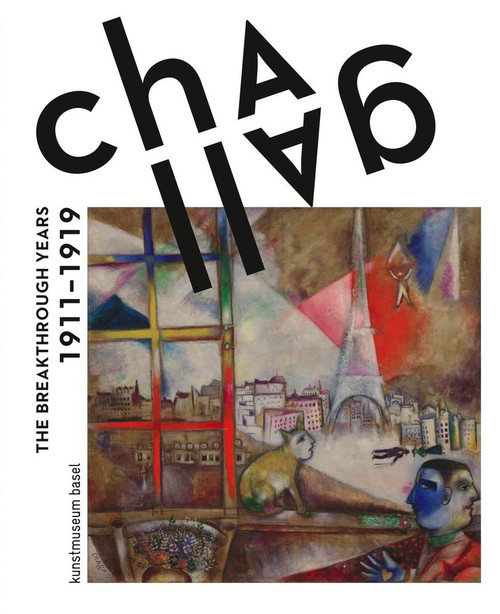 Chagall: The Breakthrough Years: 1911-1919