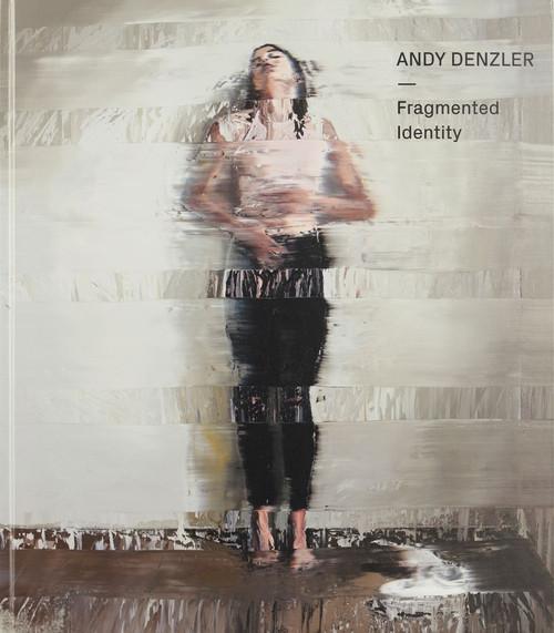 Andy Denzler: Fragmented Identity