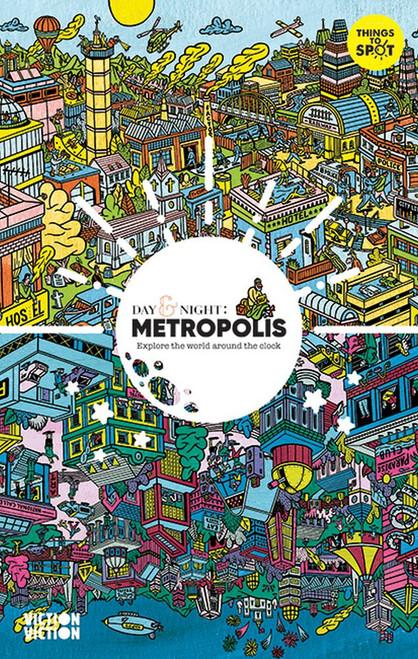 Day & Night: Metropolis: Explore the world around the clock