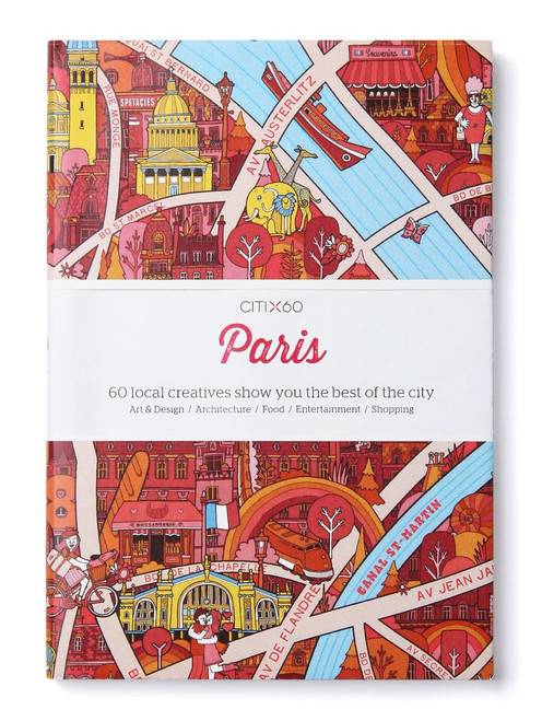 CITIx60 City Guides - Paris: 60 local creatives bring you the best of the city