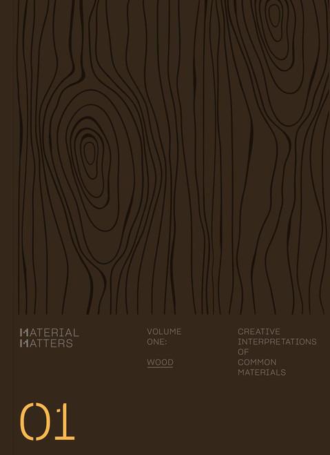 Material Matters 01: Wood: Creative interpretations of common materials