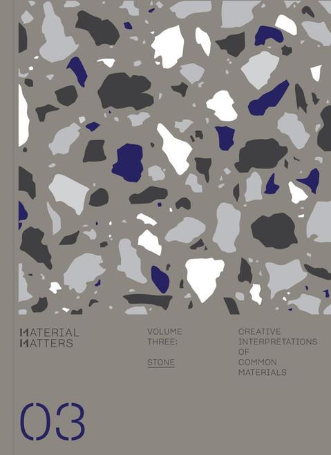 Material Matters 03: Stone: Creative interpretations of common materials