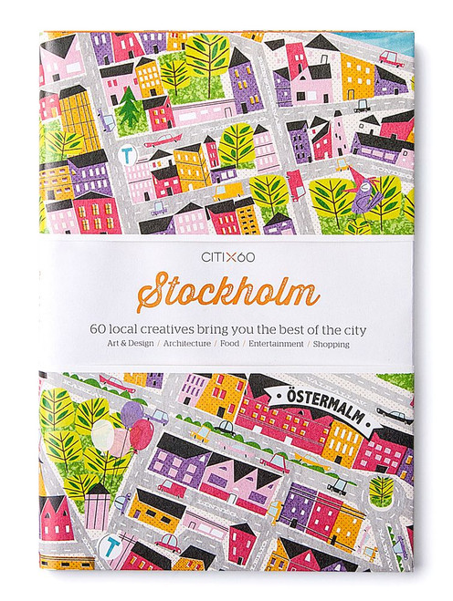 CITIx60 City Guides - Stockholm (Updated Edition): 60 local creatives bring you the best of the city