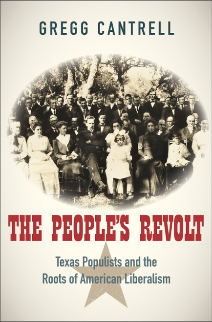 The People?s Revolt: Texas Populists and the Roots of American Liberalism