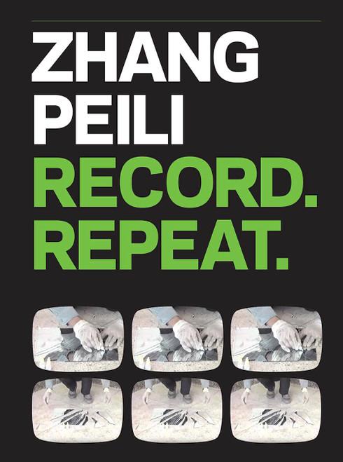 Zhang Peili: Record. Repeat.