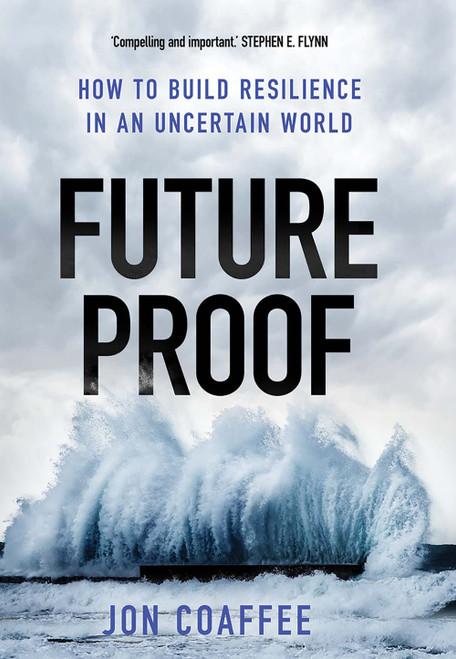 Futureproof: How to Build Resilience in an Uncertain World