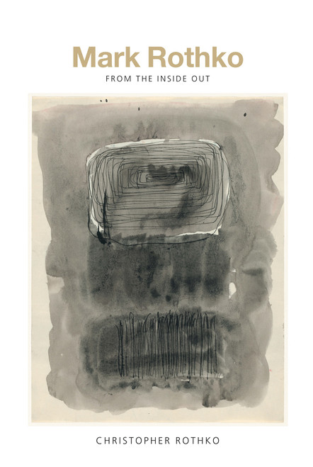 Mark Rothko: From the Inside Out