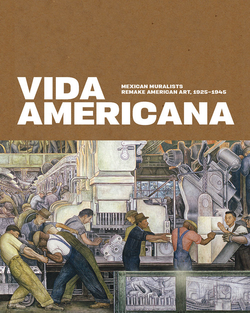 Vida Americana: Mexican Muralists Remake American Art, 1925?1945
