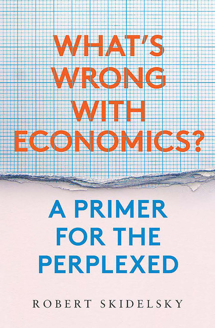 What?s Wrong with Economics?: A Primer for the Perplexed