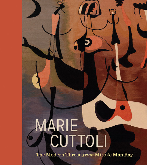 Marie Cuttoli: The Modern Thread from Mir? to Man Ray