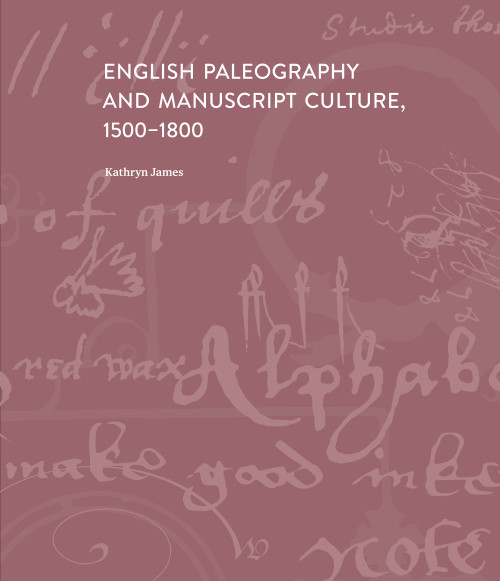 English Paleography and Manuscript Culture, 1500-1800