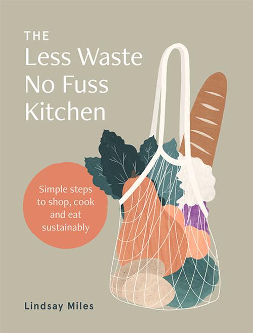Less Waste No Fuss Kitchen