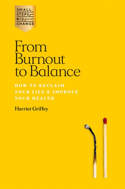 From Burnout to Balance: How to reclaim your life & improve your health