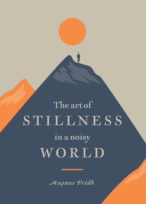 Art of Stillness in a Noisy World