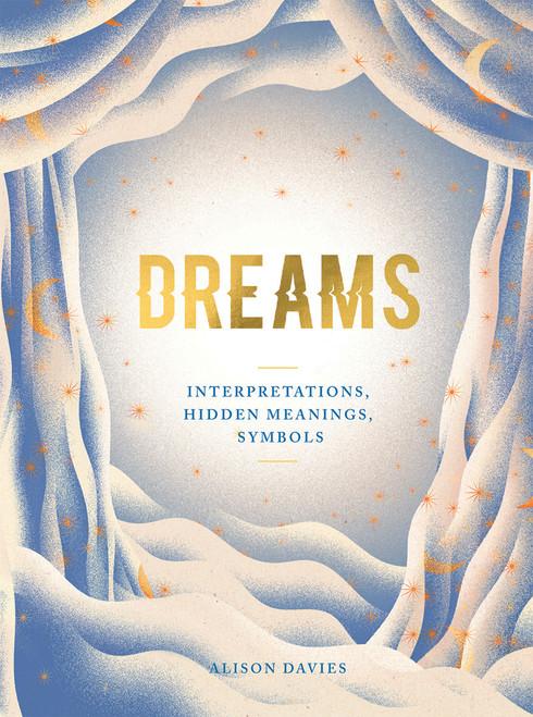 Dreams: Interpretations, Hidden Meanings, Symbols