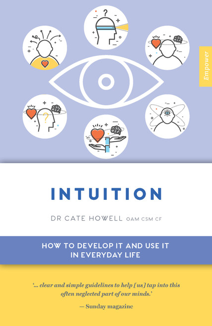 Intuition: How to Develop it and Use it in Everyday Life