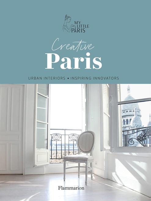 Creative Paris: Urban Interiors, Inspiring Innovators