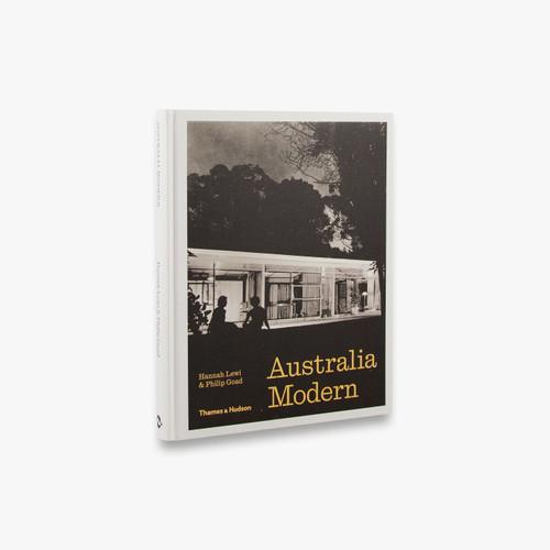 Australia Modern: Architecture, Landscape & Design 1925–1975