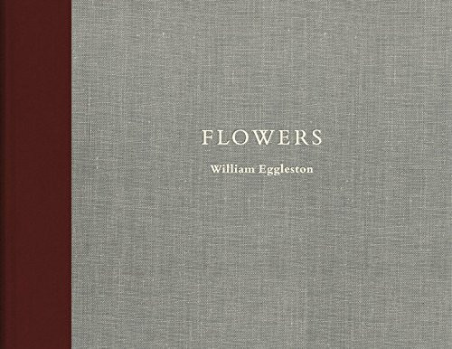 William Eggleston: Flowers