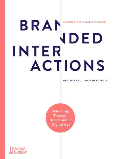 Branded Interactions: Marketing Through Design in the Digital Age