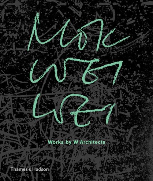 Mok Wei Wei: Works by W Architects