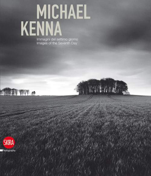 Michael Kenna : Images of the Seventh Day