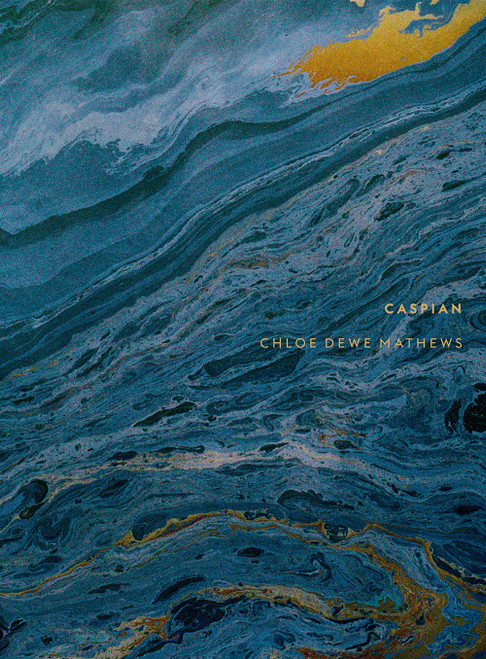 Chloe Dewe Mathews: Caspian: The Elements